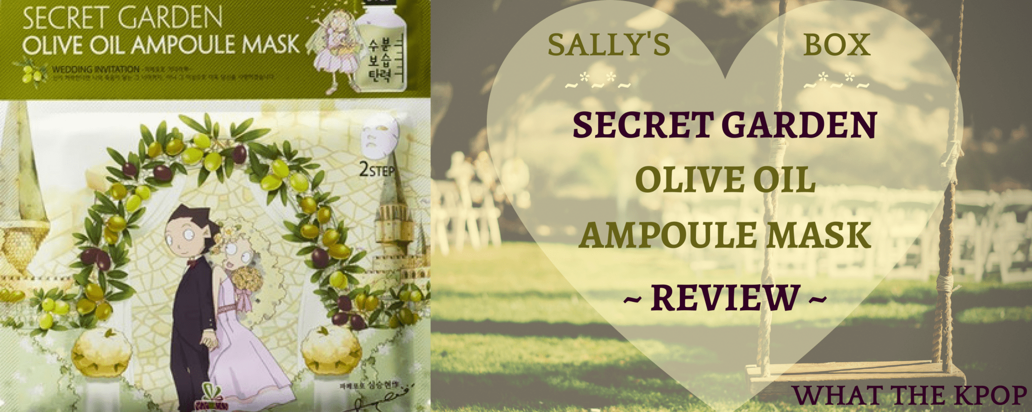 WTK REVIEW: Sally's Box Secret Garden Olive Oil Ampoule Mask