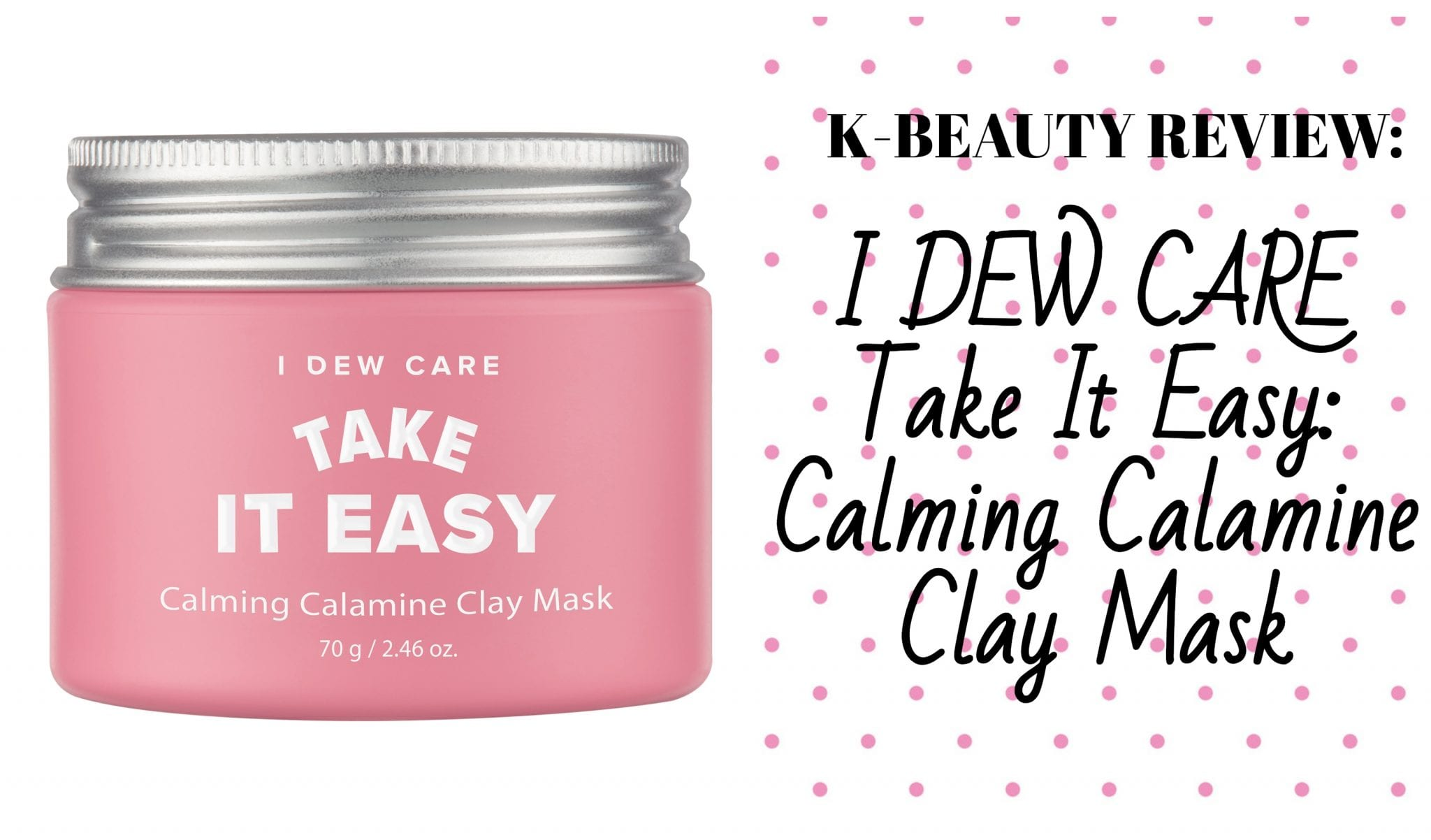 """K-Beauty Review: The """"I Dew Care: Take It Easy Calamine Clay Mask"""" From Memebox"""