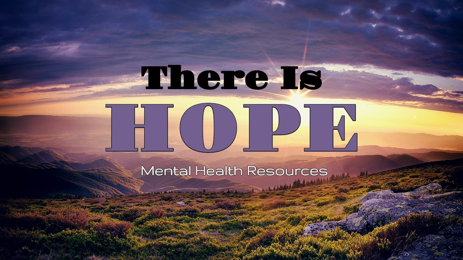 There Is Hope: Mental Health Resources