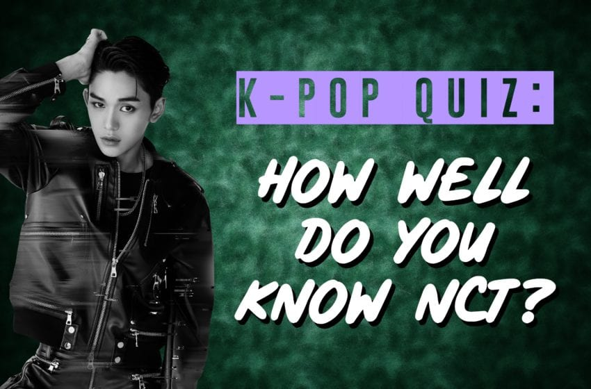 K-POP QUIZ: How Well Do You Know NCT?